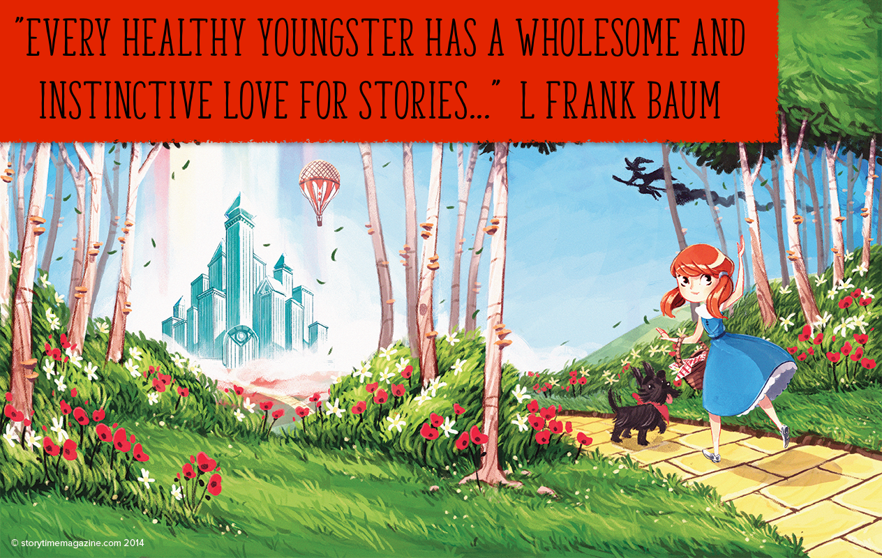 Storytime magazine, inspiring quote, book quote, Wizard of Oz, bedtime stories, fairy tale, fairytale, stories for kids