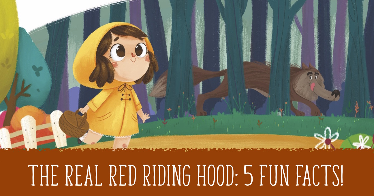 Fun Facts About The Real Little Red Riding Hood Storytime