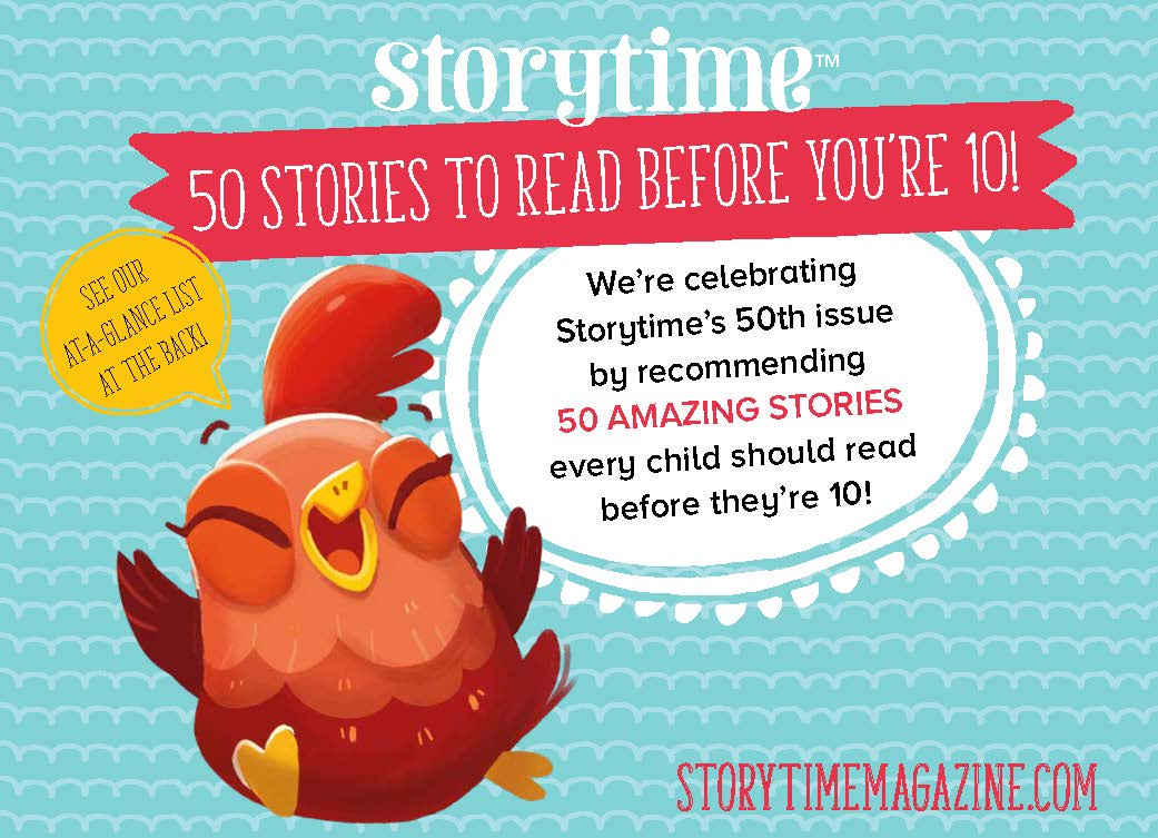50 Stories to Read Before You're 10, Storytime magazine, kids magazine subscriptions, UK's only story magazine, best stories for kids
